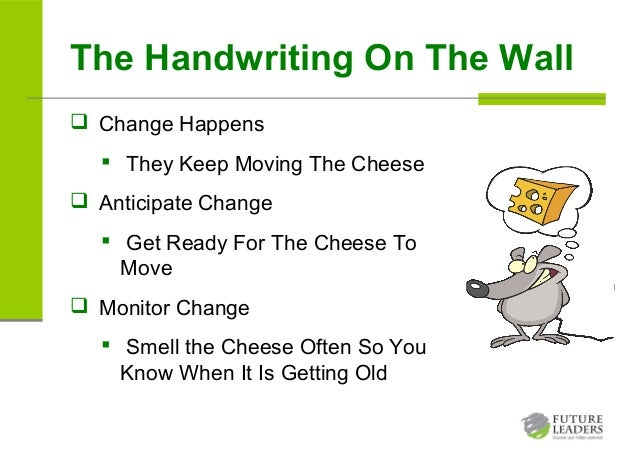 term papers who moved my cheese essay The book who moved my cheese is about change and how it can affect how you are in life some people take changes hard while others just go with the flow.