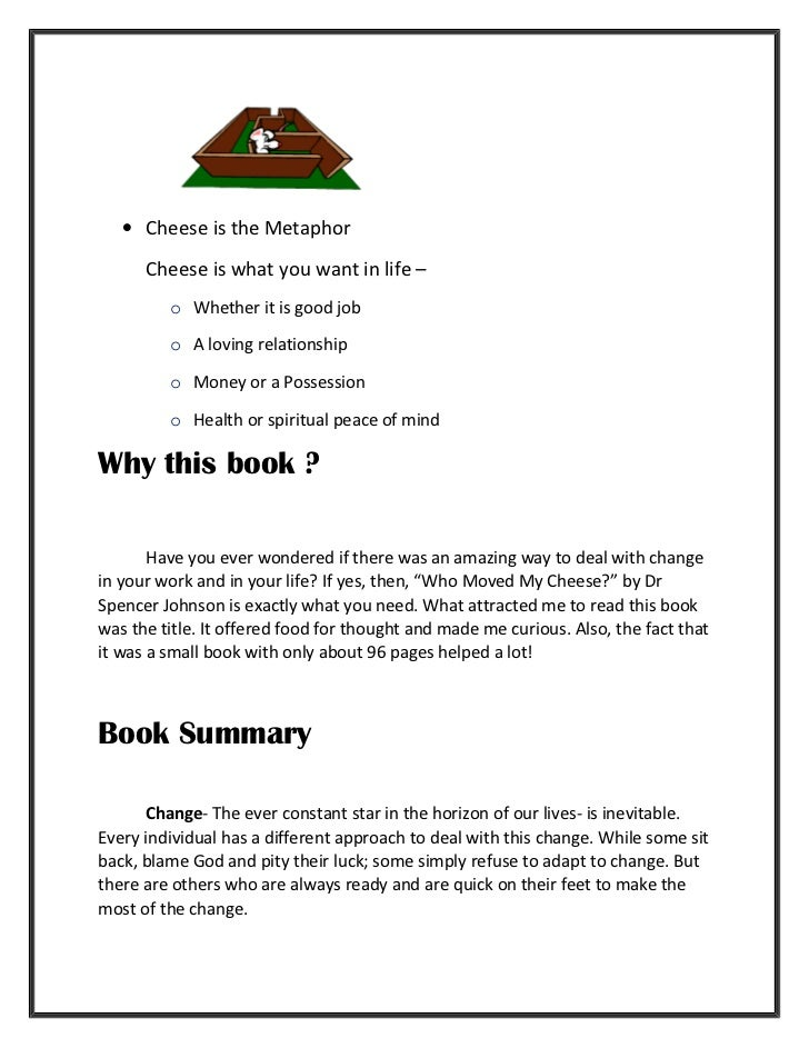 who moved my cheese book report Four characters in the book who moved my cheese for teens •= students will be able to talk and write about their personal reactions to change events.