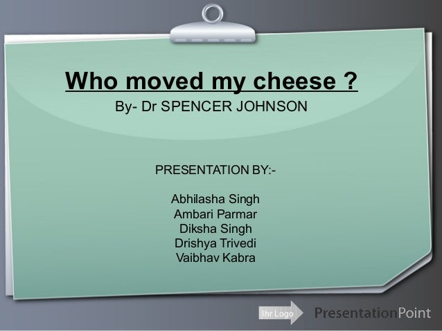 review and reflection on who moved my cheese essay Who moved my cheese (reaction paper) uploaded by mae hapal hapal, mae abeguel l bs iop 3-2 who moved my cheese the story was about the four little mice: named as sniff and scurry & hem.