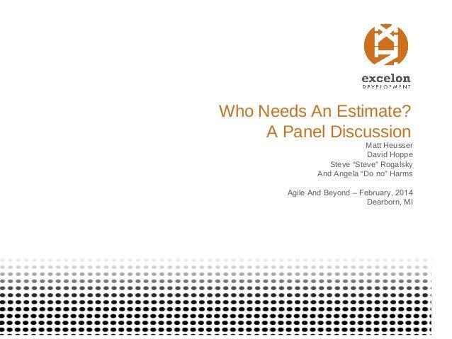 "Who Needs An Estimate? A Panel Discussion  Matt Heusser David Hoppe Steve ""Steve"" Rogalsky And Angela ""Do no"" Harms  Agile..."