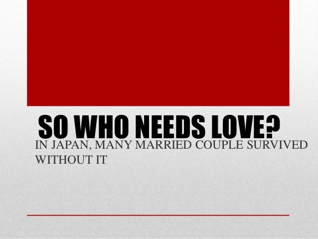 who needs love in japan many couples don t All about dating in japan all about japan and japanese stuff  board this love train, don't wait to schedule a date with your valentine, because this event ends .
