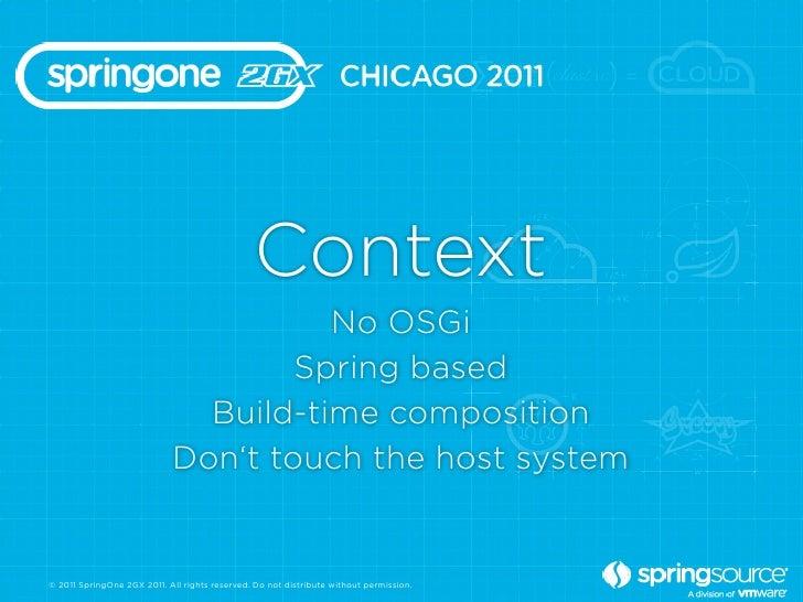 Context                                      No OSGi                                    Spring based                      ...