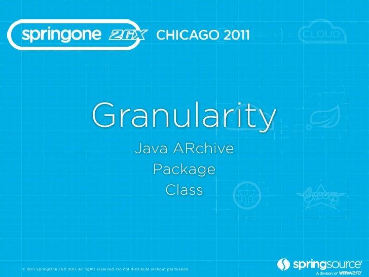 Granularity                                                        Java ARchive                                           ...