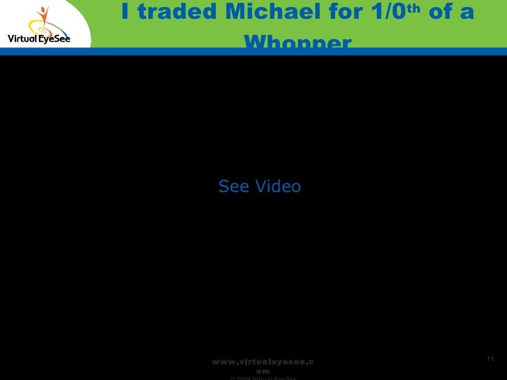 I traded Michael for 1/0 th  of a Whopper Confidential See Video