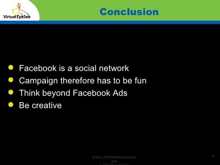 Conclusion Confidential <ul><li>Facebook is a social network </li></ul><ul><li>Campaign therefore has to be fun </li></ul>...