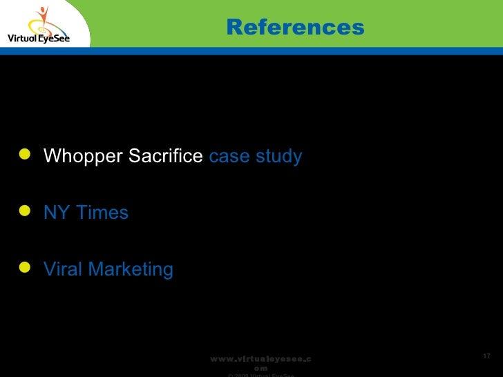 References Confidential <ul><li>Whopper Sacrifice  case study </li></ul><ul><li>NY Times </li></ul><ul><li>Viral Marketing...