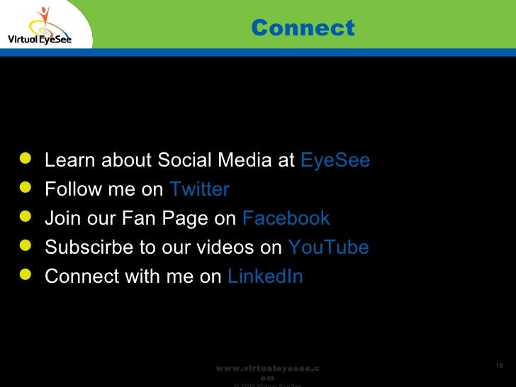 Connect Confidential <ul><li>Learn about Social Media at  EyeSee </li></ul><ul><li>Follow me on  Twitter   </li></ul><ul><...