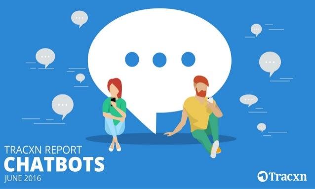 Chatbots, June 2016 Tracxn World's Largest Startup Research Platform 2