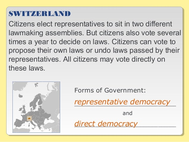 SWITZERLAND Citizens elect representatives to sit in two different lawmaking assemblies. But citizens also vote several ti...