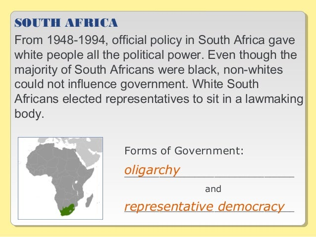 SOUTH AFRICA From 1948-1994, official policy in South Africa gave white people all the political power. Even though the ma...