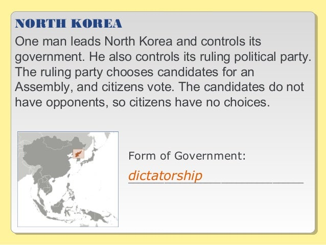NORTH KOREA One man leads North Korea and controls its government. He also controls its ruling political party. The ruling...