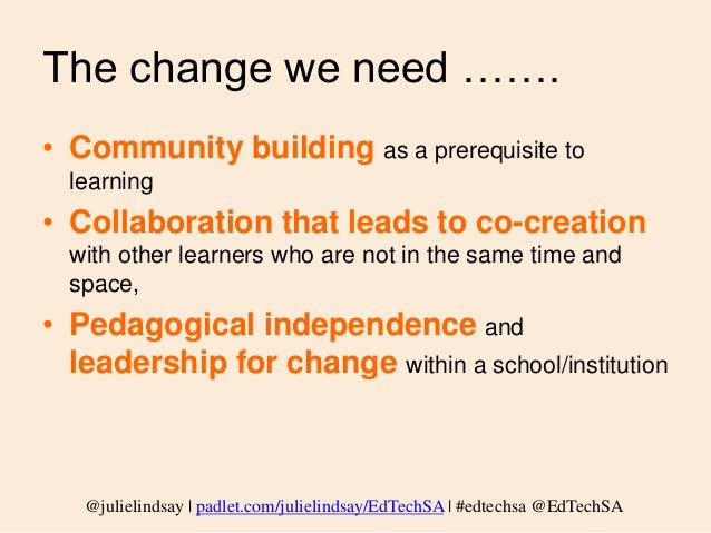 @julielindsay   padlet.com/julielindsay/EdTechSA  #edtechsa @EdTechSA Yes! and…… Can you complete the sentence? ….add to P...