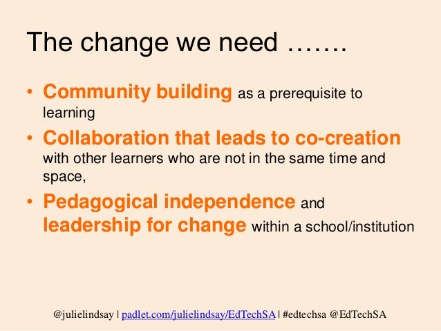 @julielindsay | padlet.com/julielindsay/EdTechSA |#edtechsa @EdTechSA Yes! and…… Can you complete the sentence? ….add to P...