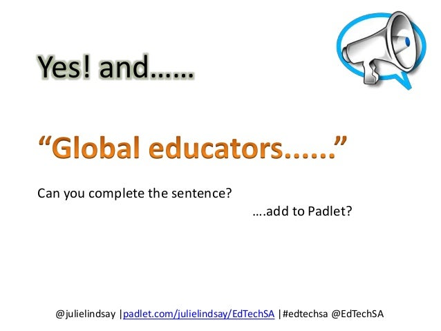 You know you are a Global Educator when you…….. Connect and share