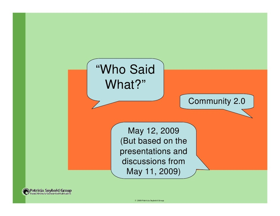 """""""Who Said  What?""""                                       Community 2.0         May 12, 2009    (But based on the    present..."""