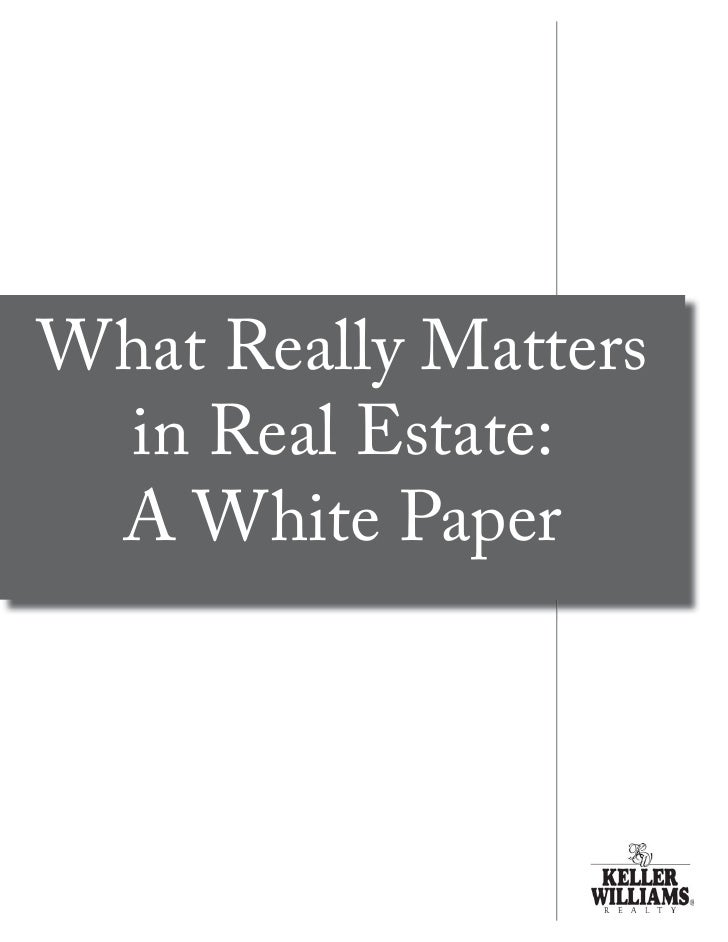 What Really Matters  in Real Estate:  A White Paper