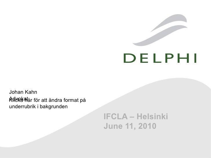 Johan Kahn Advokat för att ändra format på Klicka här underrubrik i bakgrunden                                    IFCLA – ...