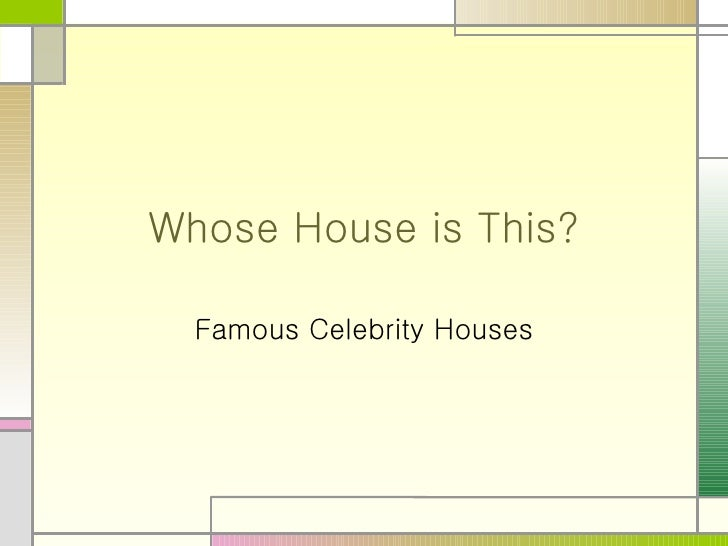 Whose House is This? Famous Celebrity Houses
