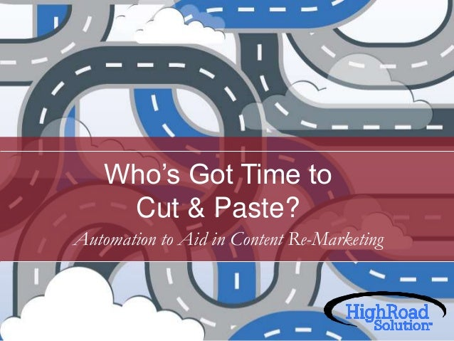 Who's Got Time to Cut & Paste? Automation to Aid in Content Re-Marketing