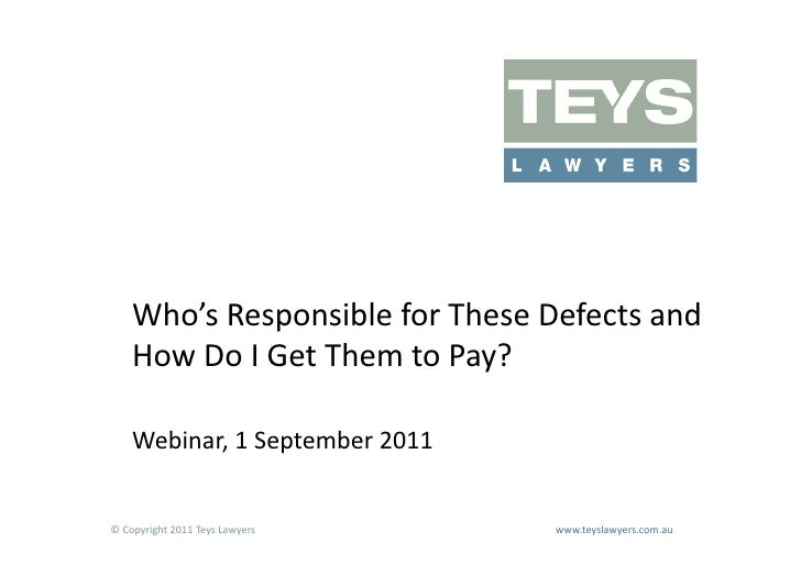 Who's	  Responsible	  for	  These	  Defects	  and	        How	  Do	  I	  Get	  Them	  to	  Pay?	        Webinar,	  1	  Sep...