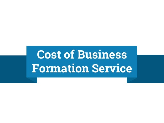 $99-$587(+State Fees) No Business Formation Service Full comparison here $99-$518(+State Fees)