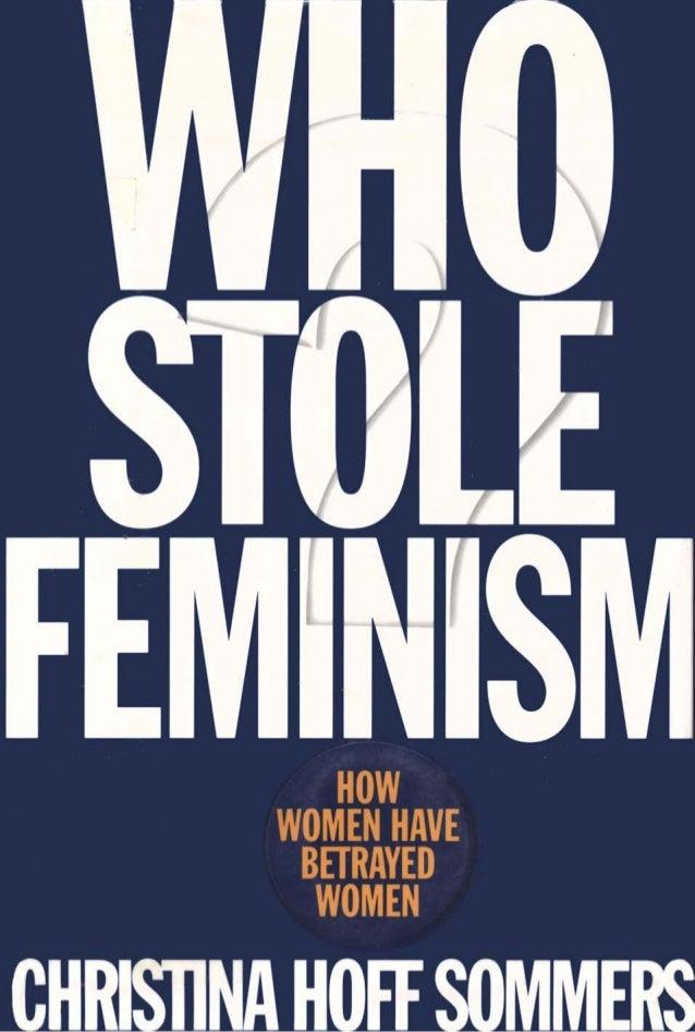 FEMINISM   HOW        WOMEN HAVE         BETRAYED          WOMENCHRISTINA HOFF SUMMERS
