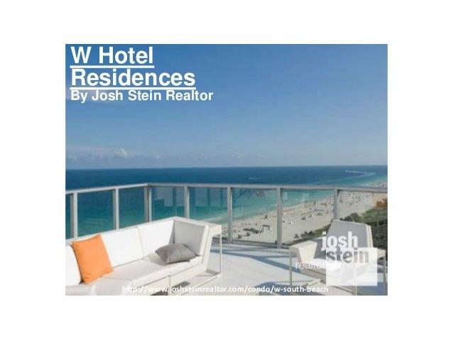 http://www.joshsteinrealtor.com/condo/w-south-beach W Hotel Residences By Josh Stein Realtor
