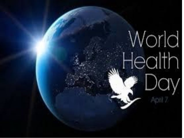 WORLD HEALTH DAY APRIL 7th 2014