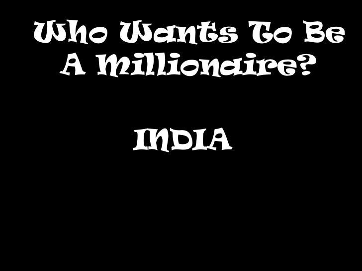Who Wants To Be A Millionaire?    INDIA