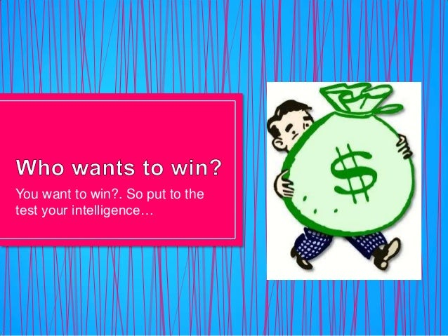 You want to win?. So put to the test your intelligence…