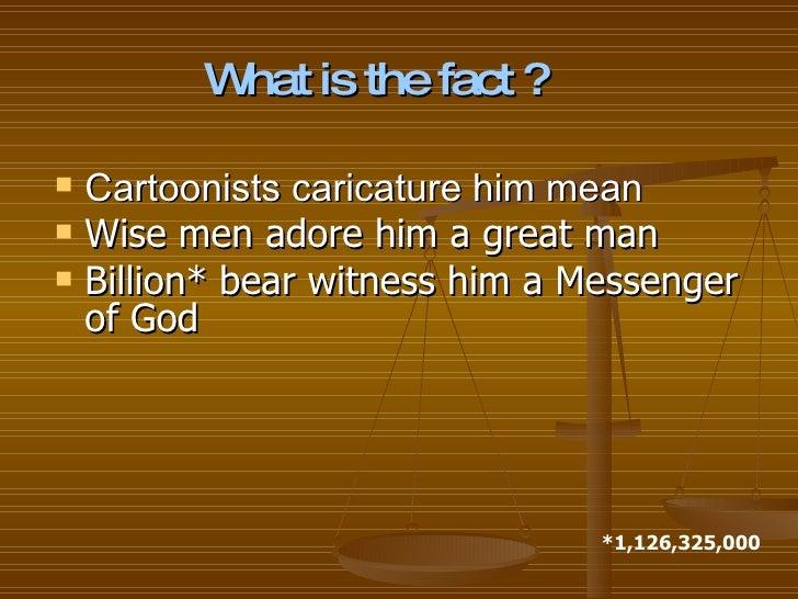 <ul><li>Cartoonists caricature him mean </li></ul><ul><li>Wise men adore him a great man </li></ul><ul><li>Billion* bear w...
