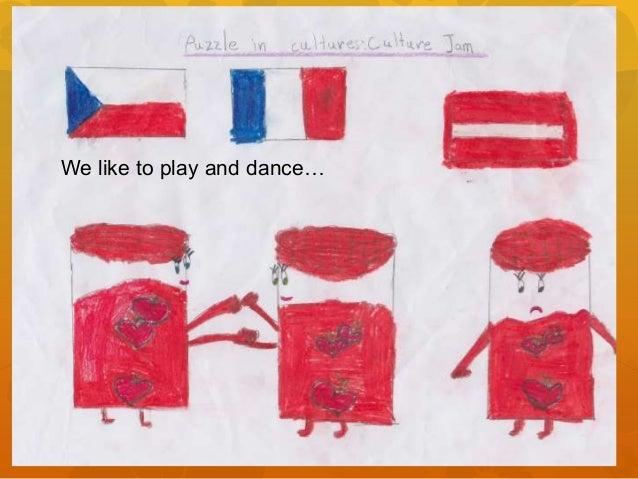 We like to play and dance…