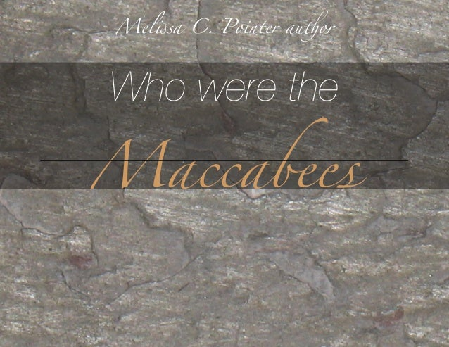 "Mel""sa C. Pointer au#orWho were theMaccabees"