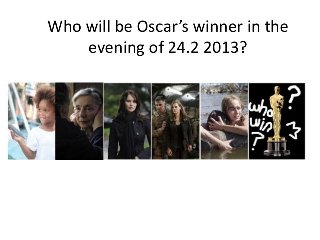 Who will be Oscar's winner in the    evening of 24.2 2013?