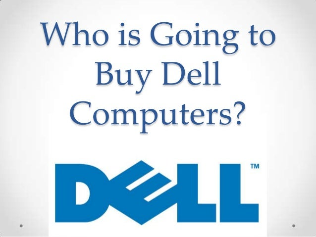 Who is Going to  Buy Dell Computers?