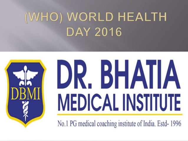 World Health Day Is Celebrated Every Year On The Founding Of 2016