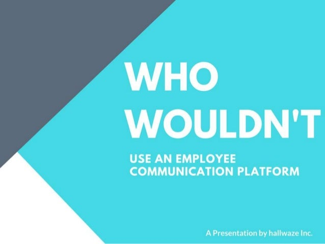 Who wouldn't use an employee communication platform