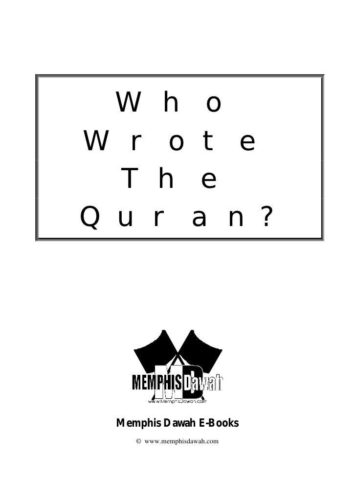 Who Wrote  The Quran?      Memphis Dawah E-Books     © www.memphisdawah.com