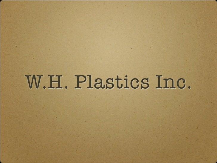 W.H. Plastics Inc.