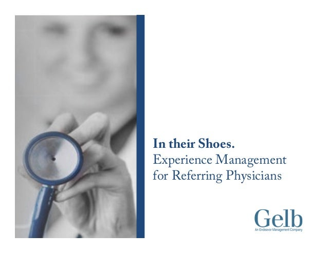 In their Shoes. Experience Management for Referring Physicians