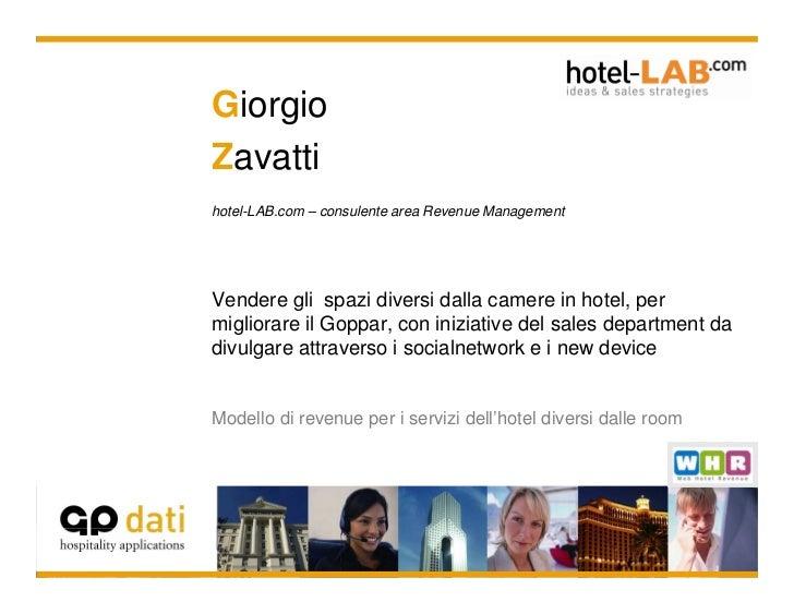 GiorgioZavattihotel-LAB.com – consulente area Revenue ManagementVendere gli spazi diversi dalla camere in hotel, permiglio...