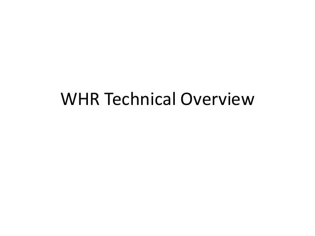 WHR Technical Overview