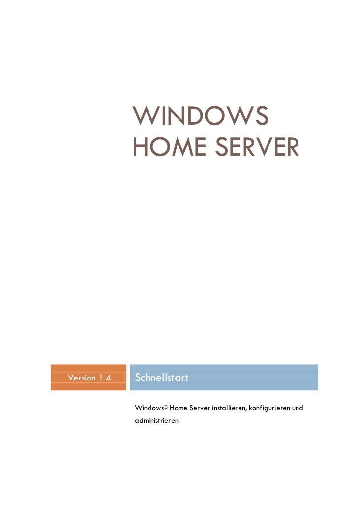 WINDOWS               HOME SERVER     Version 1.4   Schnellstart                Windows® Home Server installieren, konfigu...