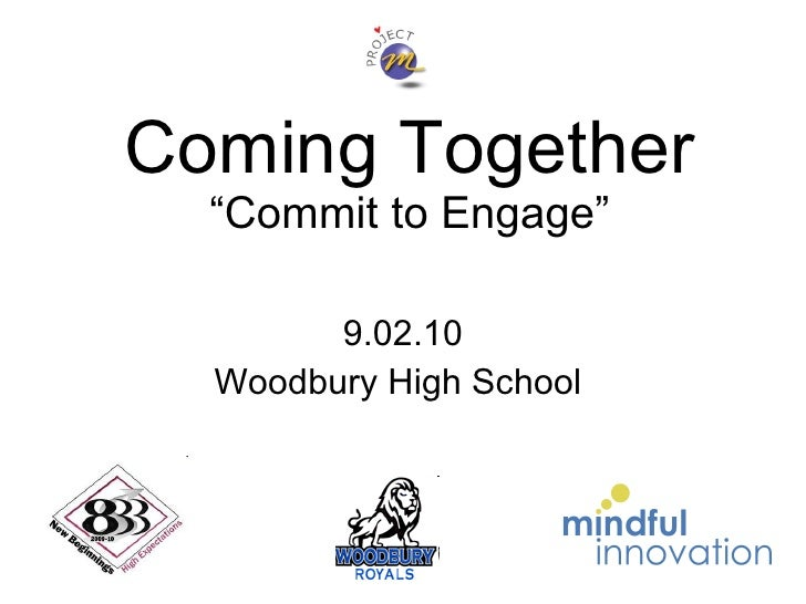 """Coming Together """"Commit to Engage"""" 9.02.10 Woodbury High School"""