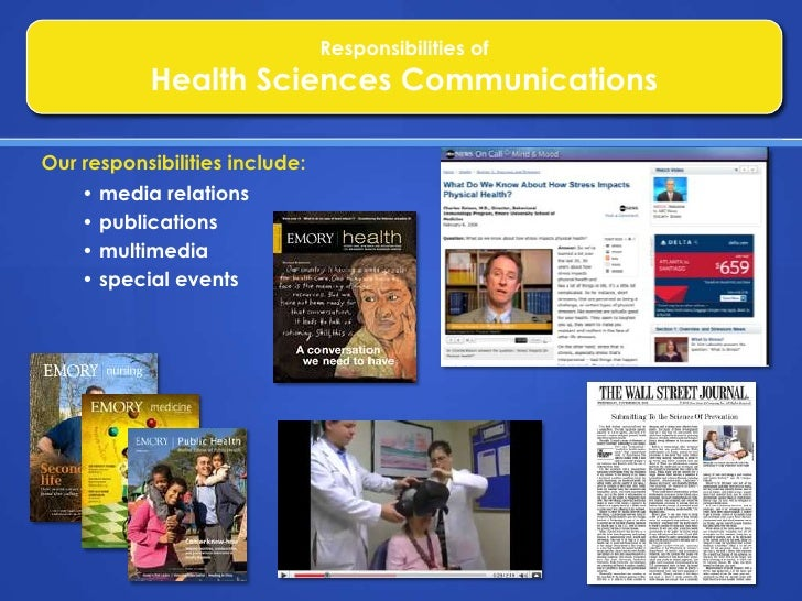 Responsibilities of<br />Health Sciences Communications<br />Our responsibilities include:<br /><ul><li> media relations