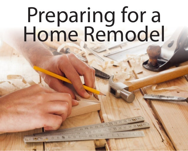 Preparing for a Home Remodel