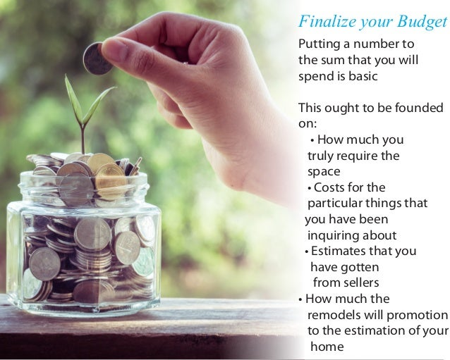 Finalize your Budget Putting a number to the sum that you will spend is basic This ought to be founded on: • How much you ...