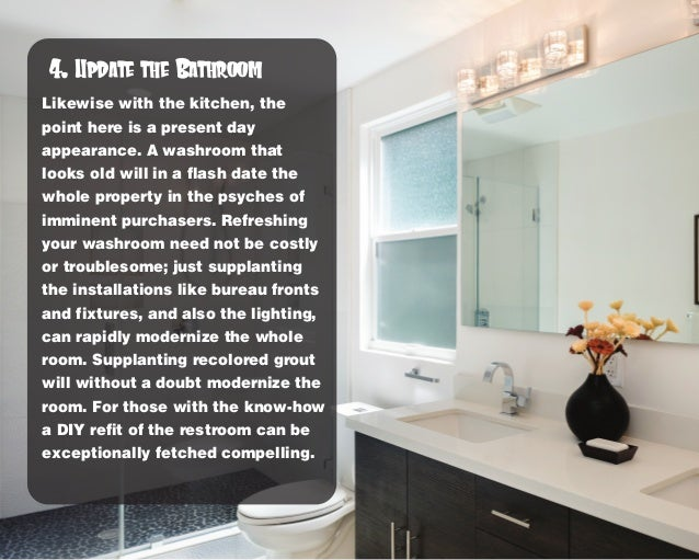 Likewise with the kitchen, the point here is a present day appearance. A washroom that looks old will in a flash date the ...