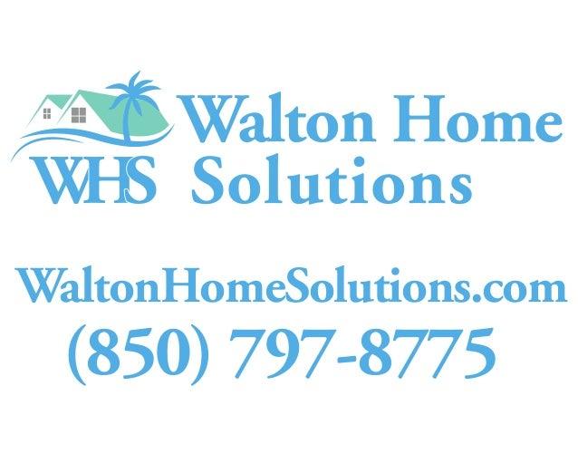 (850) 797-8775 WaltonHomeSolutions.com Walton Home Solutions