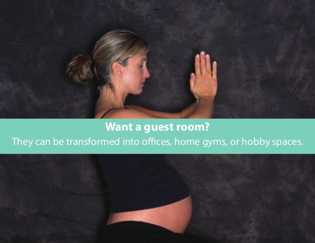They can be transformed into offices, home gyms, or hobby spaces. Want a guest room?